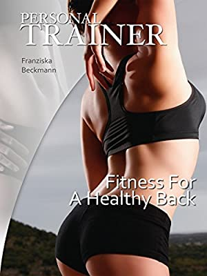 Personal Trainer: Fitness For A Healthy Back