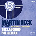 The Laughing Policeman (Dramatised): Martin Beck, Book 4 | Maj Sjowall,Per Wahloo