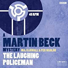 The Laughing Policeman (Dramatised): Martin Beck, Book 4  by Maj Sjowall, Per Wahloo Narrated by Steven Mackintosh