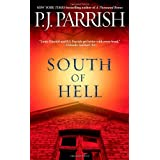 South of Hell (Louis Kincaid Mysteries) ~ P. J. Parrish