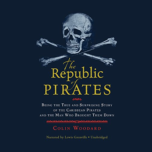 Download The Republic of Pirates: Being the True and Surprising Story of the Caribbean Pirates and the Man Who Brought Them Down