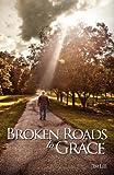 Broken Roads to Grace (0982394624) by Lee, Jim