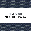 No Highway (       UNABRIDGED) by Nevil Shute Narrated by Ben Elliot