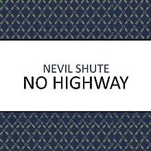No Highway (       UNABRIDGED) by Nevil Shute Narrated by Ben Elliot
