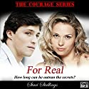 For Real: The Courage, Book 3 (       UNABRIDGED) by Staci Stallings Narrated by Becky Doughty