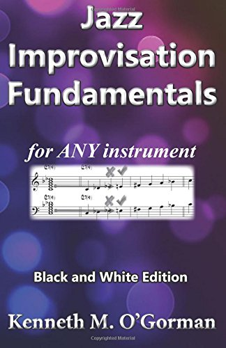 Jazz Improvisation Fundamentals: Black and White Edition