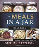 The Meals in a Jar Handbook: Gourmet Food Storage Made Easy