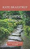 Beginners Grace: Bringing Prayer to Life (Center Point Platinum Nonfiction)