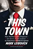 This Town: Two Parties and a Funeral-Plus, Plenty of Valet Parking!-inAmerica's Gilded Capital