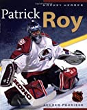 img - for Hockey Heroes: Patrick Roy book / textbook / text book