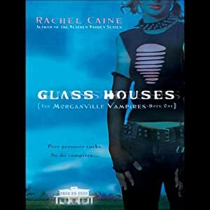 Glass Houses: Morganville Vampires, Book 1 | [Rachel Caine]
