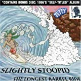 The Longest Barrel Ride with the Self-Titled album ~ Slightly Stoopid