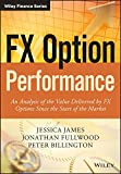 img - for FX Option Performance: An Analysis of the Value Delivered by FX Options since the Start of the Market (The Wiley Finance Series) book / textbook / text book