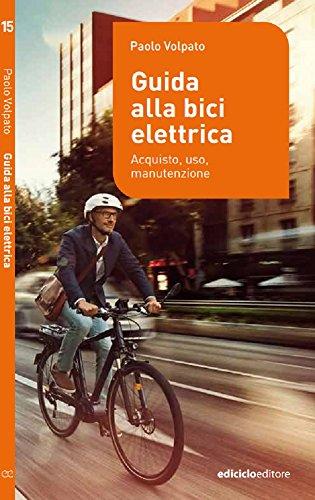 Guida alla bici elettrica Acquisto uso e manutenzione Manuali della bicicletta PDF