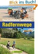 Deutschlands schönste Radfernwege: 25.000 Kilometer und 50 Radwege zwischen Küste und Alpen. Geheimtipps und Klassiker in einem Radwanderführer; inkl. Höhenprofile, GPS-Tracks