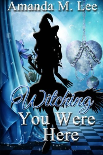 Witching You Were Here: A Wicked Witches of the Midwest Mystery (Volume 3) (Any Witch Way You Can compare prices)