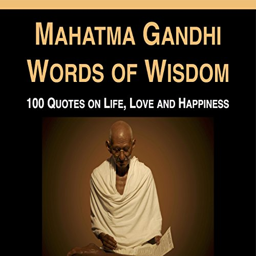 Mahatma Gandhi Words of Wisdom: 100 Quotes on Life, Love and Happiness image