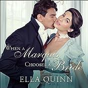 When a Marquis Chooses a Bride: Worthingtons Series, Book 2 | Ella Quinn