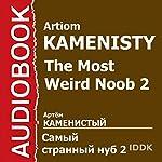 The Most Weird Noob 2 [Russian Edition] | Artiom Kamenisty