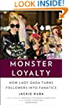 Monster Loyalty: How Lady Gaga Turns...