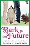 Bark to the Future (An Alpine Grove Romantic Comedy Book 5)