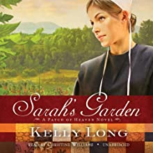 Sarah's Garden: A Patch of Heaven Novel (       UNABRIDGED) by Kelly Long Narrated by Christine Williams