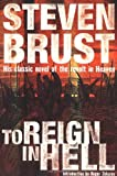 To Reign in Hell: A Novel (0312870493) by Steven Brust