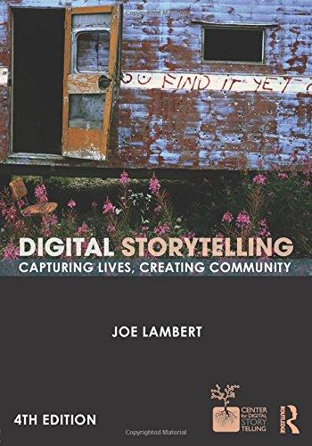 Digital Storytelling: Capturing Lives, Creating Community (Digital Imaging and Computer Vision)