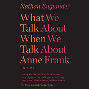 What We Talk About When We Talk About Anne Frank Audiobook