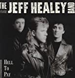 Jeff Healey Band Hell to pay (1990) [VINYL]