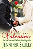 Be My Other Valentine (A sweet Valentines Romance)