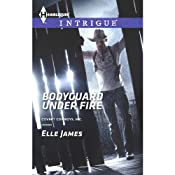 Bodyguard Under Fire: Covert Cowboys, Inc., Book 3 | [Elle James]