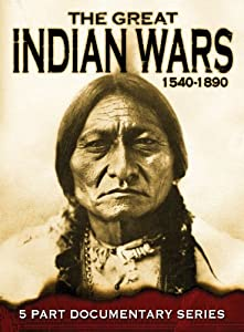 The Great Indian Wars: 1540-1890