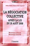 echange, troc Gilles Bélier, Henri-José Legrand - La négociation collective après la loi du 20 août 2008 : Nouveaux acteurs, nouveaux accords