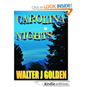Carolina Nights (Malfore County) Walter J Golden and Norma Jeanne Strobel