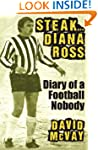 Steak Diana Ross: Diary of a Football...