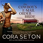 The Cowboy's E-Mail Order Bride | Cora Seton