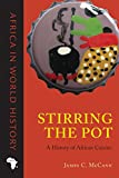 Stirring the Pot: A History of African Cuisine (Africa in World History)