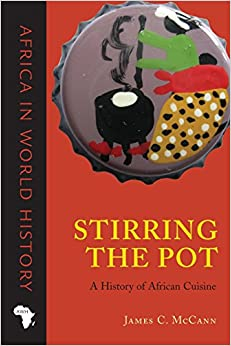 Stirring the pot a history of african cuisine africa in for African cuisine history