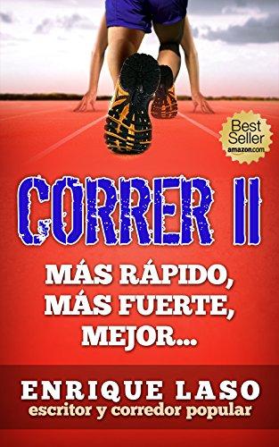CORRER II: Más rápido, más fuerte, mejor...
