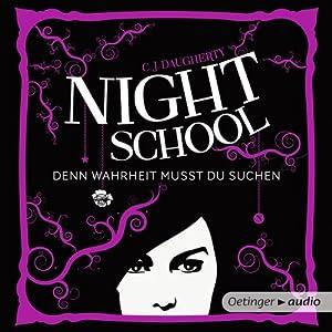 Denn Wahrheit musst du suchen (Night School 3) Hörbuch