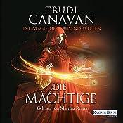 Die Mächtige (Die Magie der tausend Welten 3)   Trudi Canavan