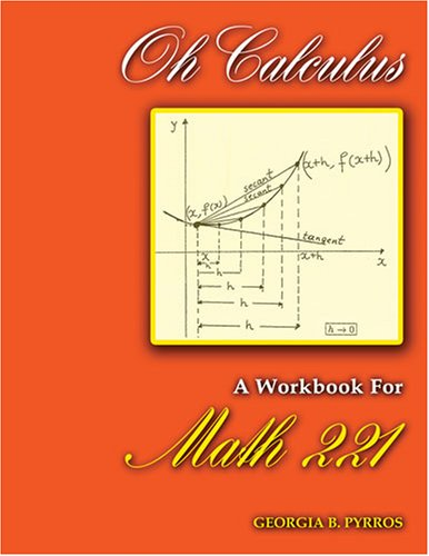 Oh Calculus: A Workbook For Math 221