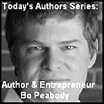 Today's Authors Series: Entrepreneur Bo Peabody | Bo Peabody