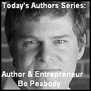 Today's Authors Series: Entrepreneur Bo Peabody Audiobook