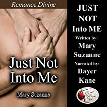 Just Not into Me (       UNABRIDGED) by Mary Suzanne Narrated by Bayer Kane