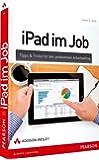 iPad im Job - Tipps & Tricks für den produktiven Arbeitsalltag (Apple Gadgets und OS)