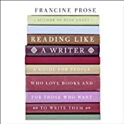 Reading Like a Writer | [Francine Prose]