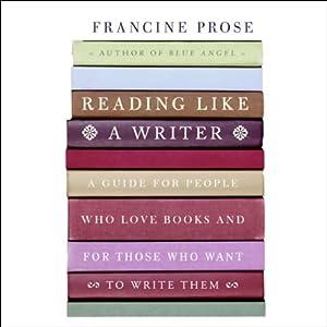 Reading Like a Writer | [Francine Prose]