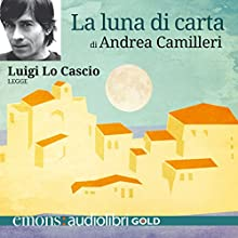 La Luna Di Carta Audiobook by Andrea Camilleri Narrated by Luigi Lo Cascio